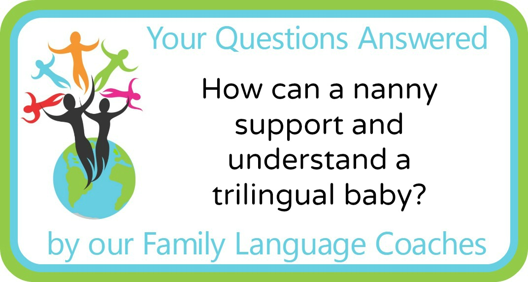 Q&A: How can a nanny support and understand a  trilingual baby?