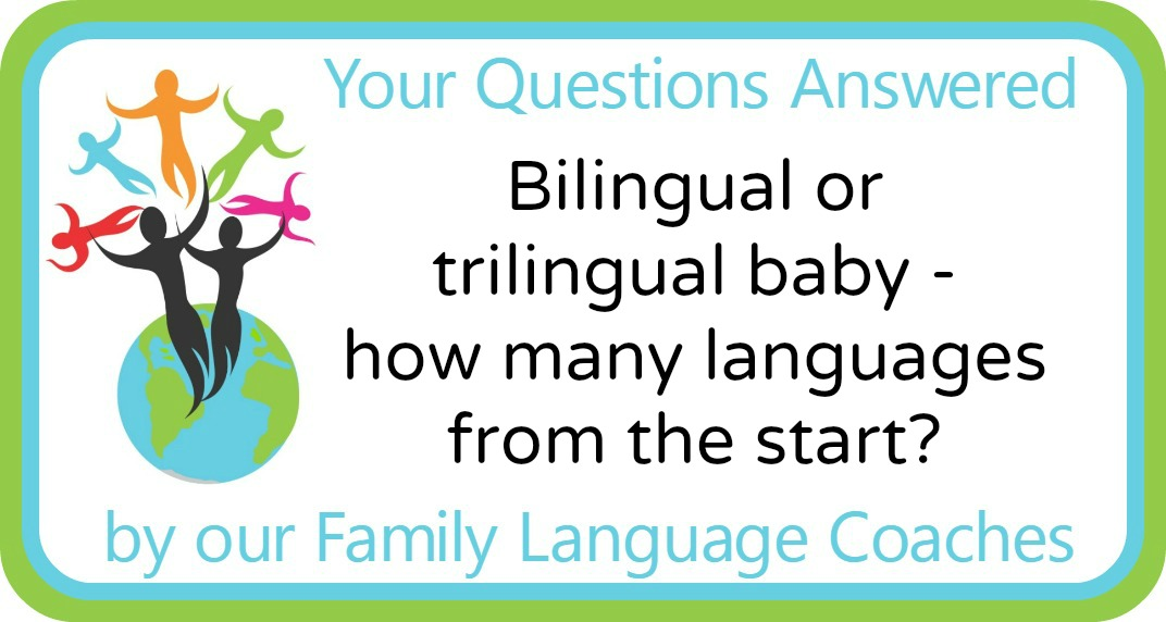 Q&A: Bilingual or trilingual baby – how many languages from the start?