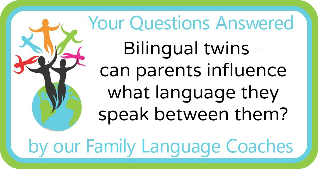 Bilingual twins - can parents influence what they speak between them?