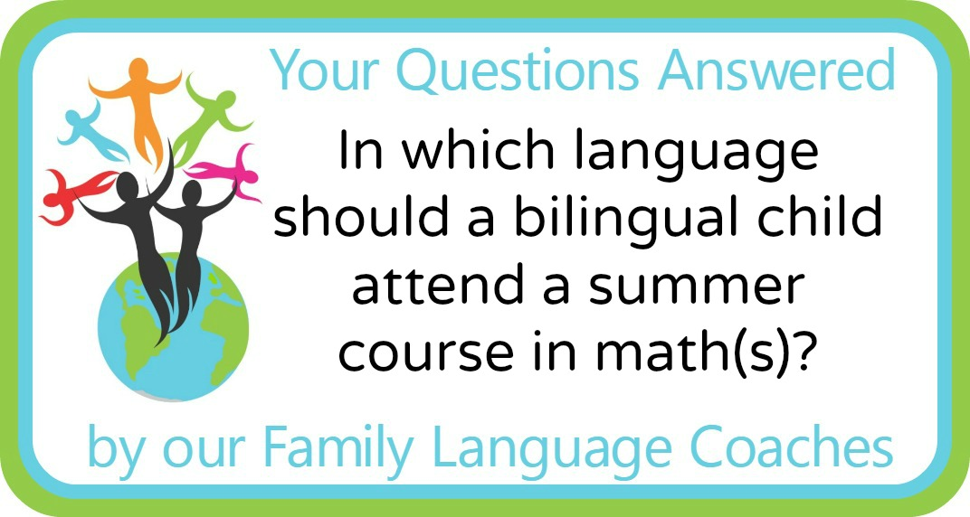 In which language should a bilingual child attend a summer course in math(s)?