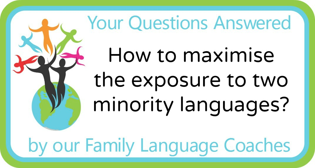 How to maximise the exposure to two minority languages?