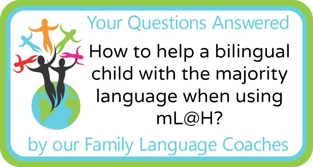 How to help a bilingual child with the majority language when using mL@h?