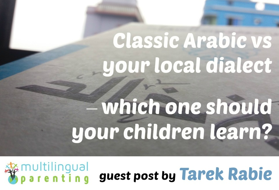 Classic Arabic vs your local dialect – which one should your children learn?