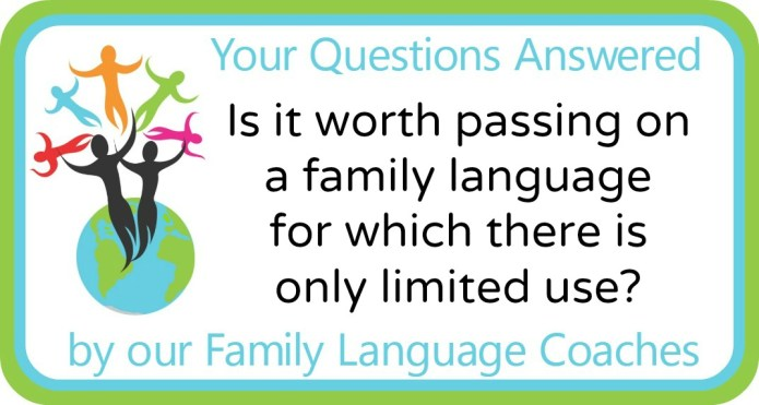 Is it worth passing on a family language for which there is only limited use?