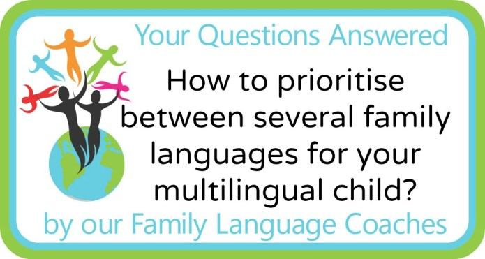 How to prioritise between several family languages for your multilingual child?