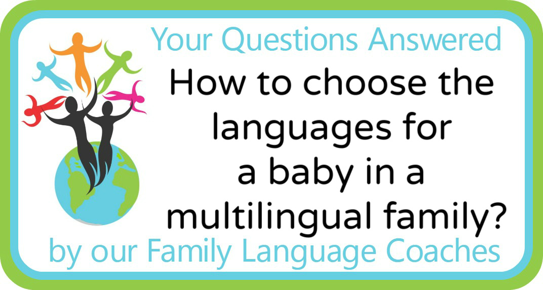 Q&A: How to choose the languages for a baby in a multilingual family?