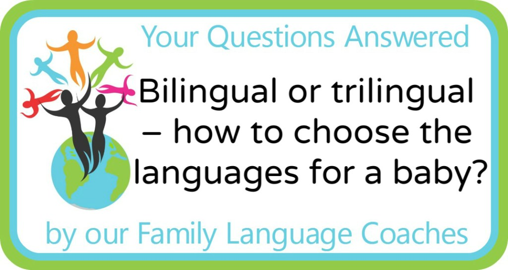 Bilingual or trilingual – how to choose the languages for a baby?