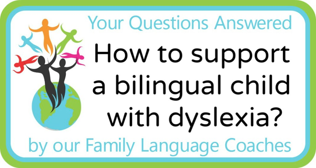 How to support a bilingual child with dyslexia?