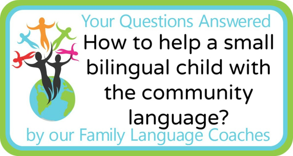 How to help a small bilingual child with the community language?