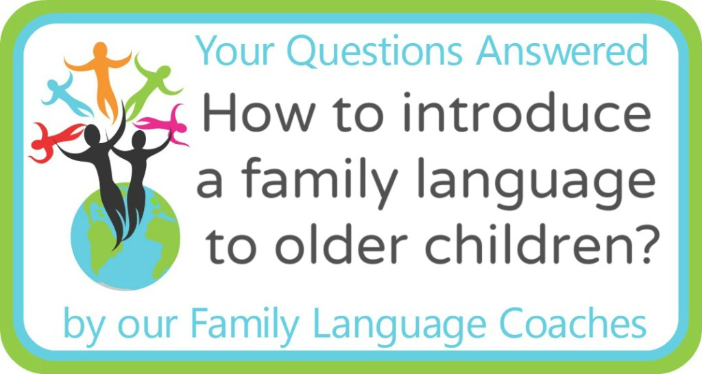 How to introduce a family language to older children?
