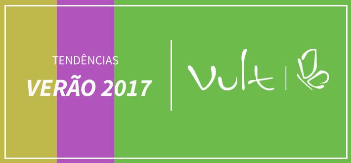 Tendências Verão 2017 – Vult