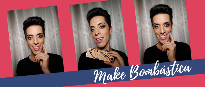 Make Bombástica, com Fyllip Ferreira