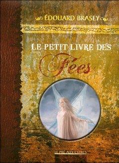 Le Petit livre des fées dEdouard Brasey