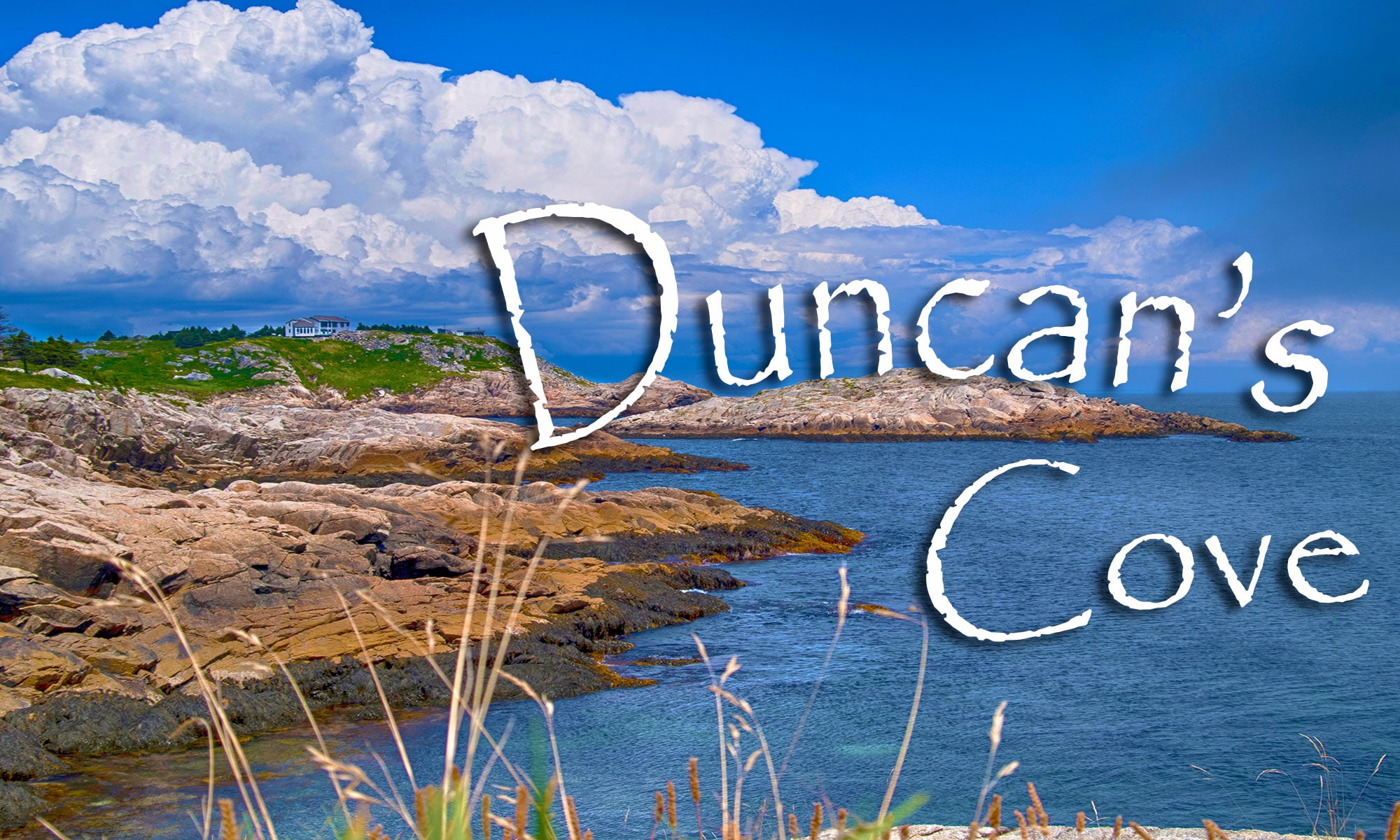 Duncan's Cove Photos