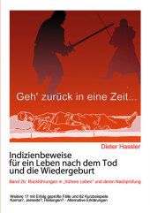 Indizienbeweise für ein Leben nach dem Tod und die Wiedergeburt, Bd.2b