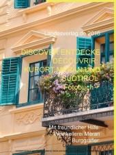 Discover Entdecke Découvrir: Kurort Meran und Südtirol - Fotobuch