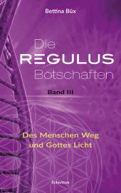 Die Regulus-Botschaften, Bd.3