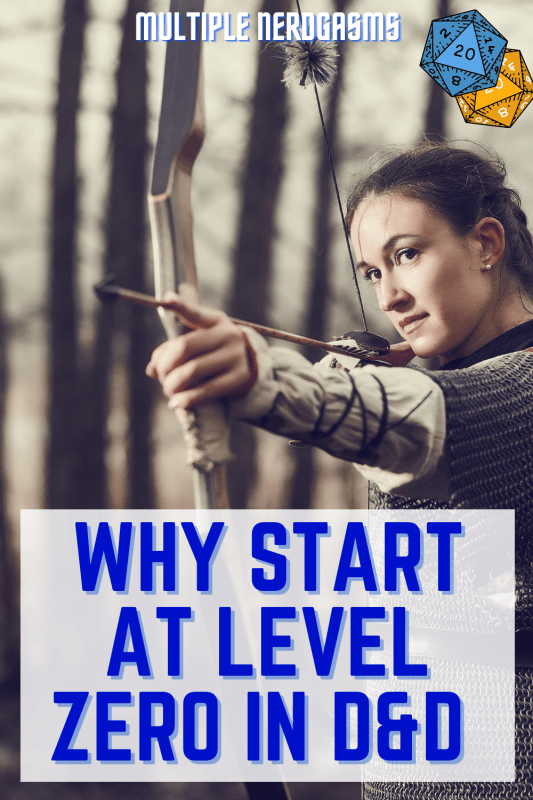 Starting at level zero in D&D 5e! How to introduce level 0 in your dungeons and dragons game as the DM