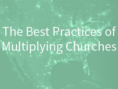 The Best Practices of Multiplying Churches