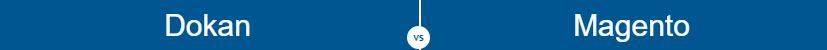 Dokan vs Magento: Details Comparison