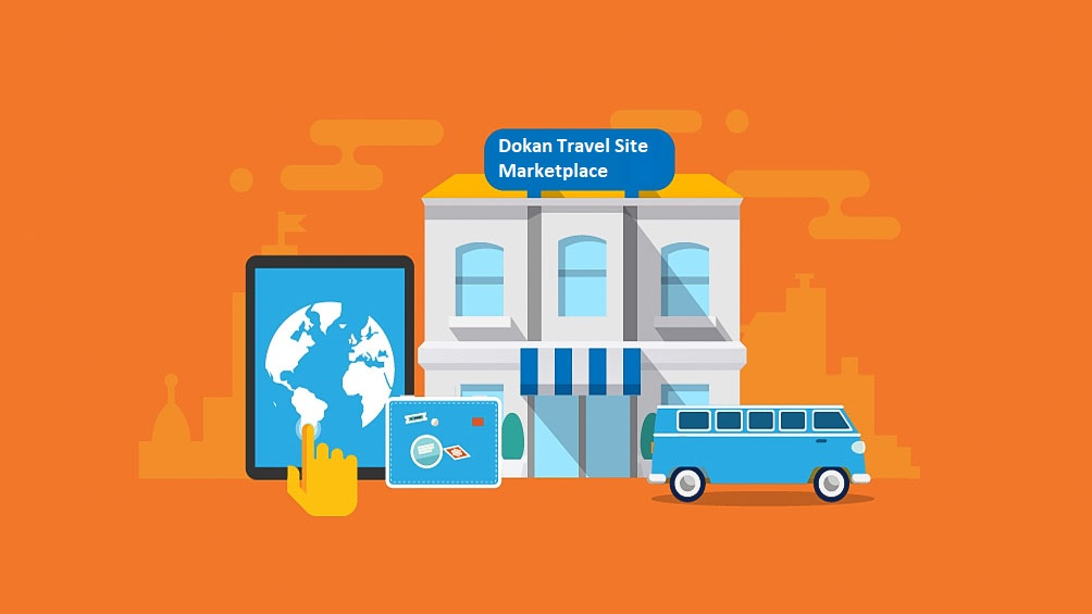 How To Create Travel Site Marketplace Using Dokan