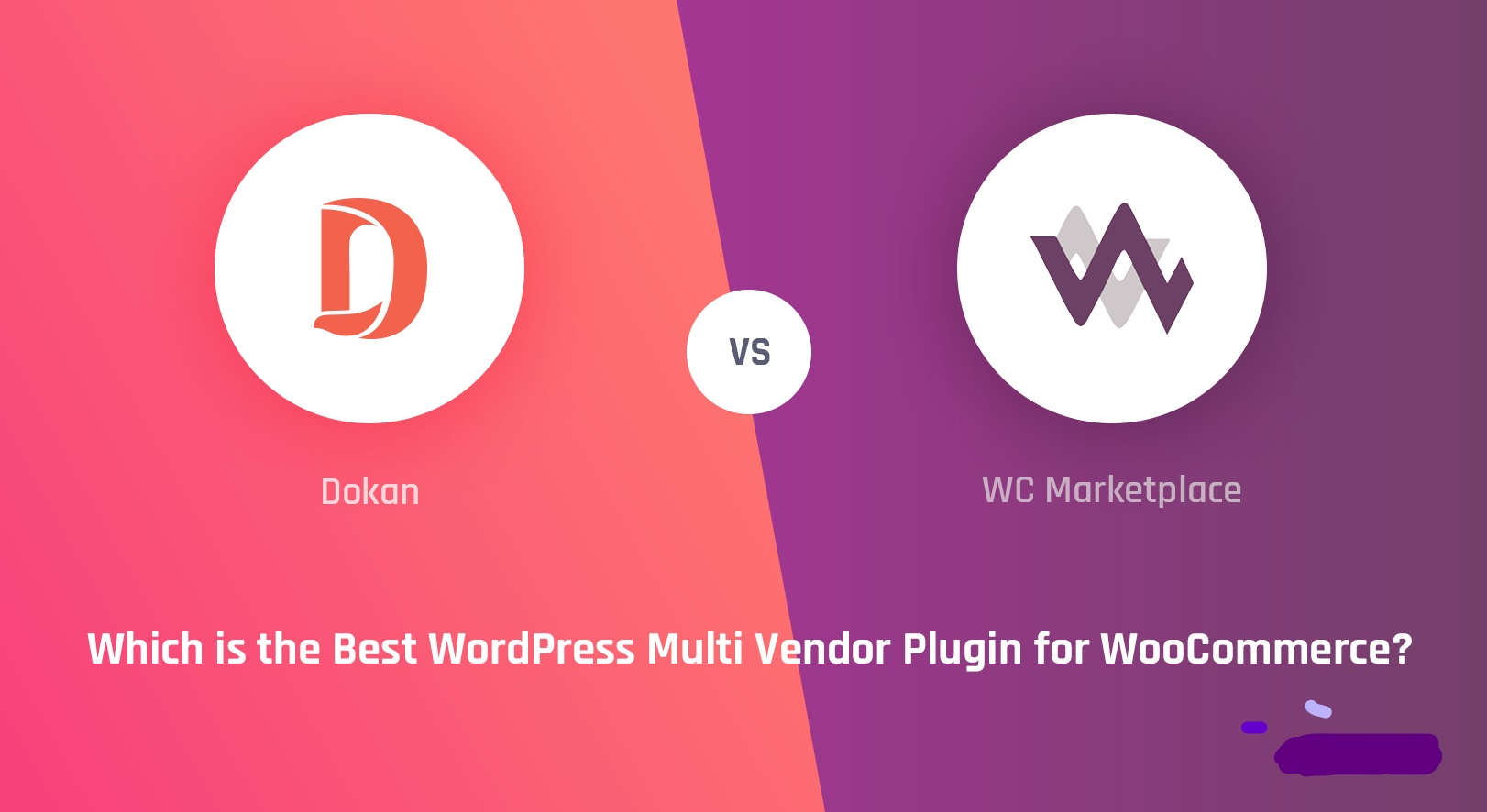 Comparison Between WC Marketplace vs Dokan, the Best Multi Vendor Plugin