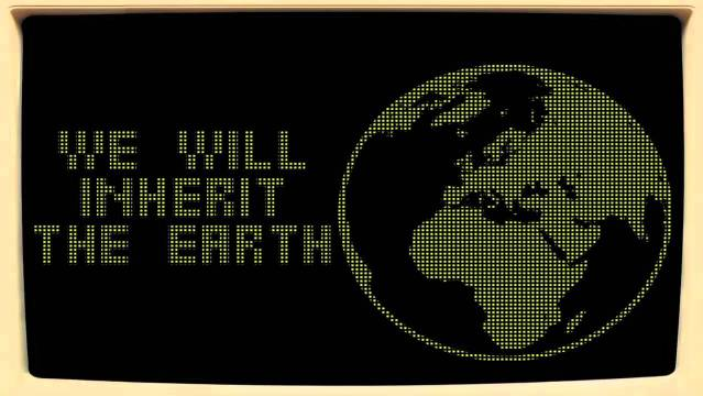 We Will Inherit The Earth
