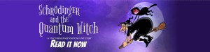 Schrödinger and the Quantum Witch is Flying in to Amazon on its (Quantum) Broomstick