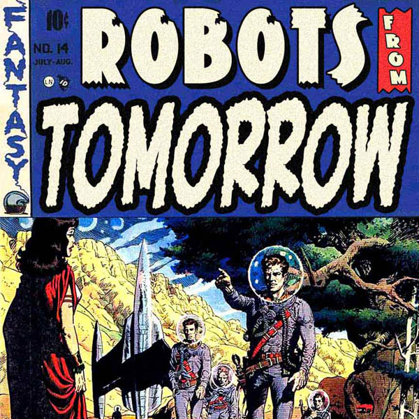 Robots From Tomorrow: Pull List #131