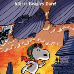 """Pick of the Week: Snoopy Sets Off Against the Red Baron in """"Where Beagles Dare!"""" [Review]"""