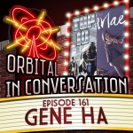 Orbital In Conversation – Episode 161: Come What Mae with Gene Ha [Podcast]