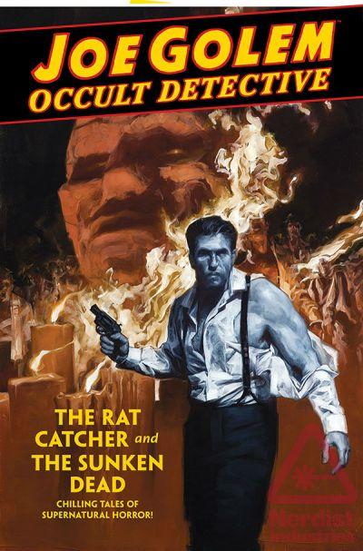 Joe Golem, Occult Detective – Volume 1: The Rat Catcher and The Sunken Dead