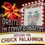 Orbital In Conversation – Episode 198: Chuck Palahniuk & The Tranquility Gambit