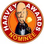 2016 Harvey Award Nominees Announced and They're Really… Something