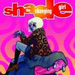 "Marley Zarcone Sheds Some Light on ""Shade, The Changing Girl"""
