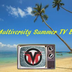 Multiversity Summer TV Binge