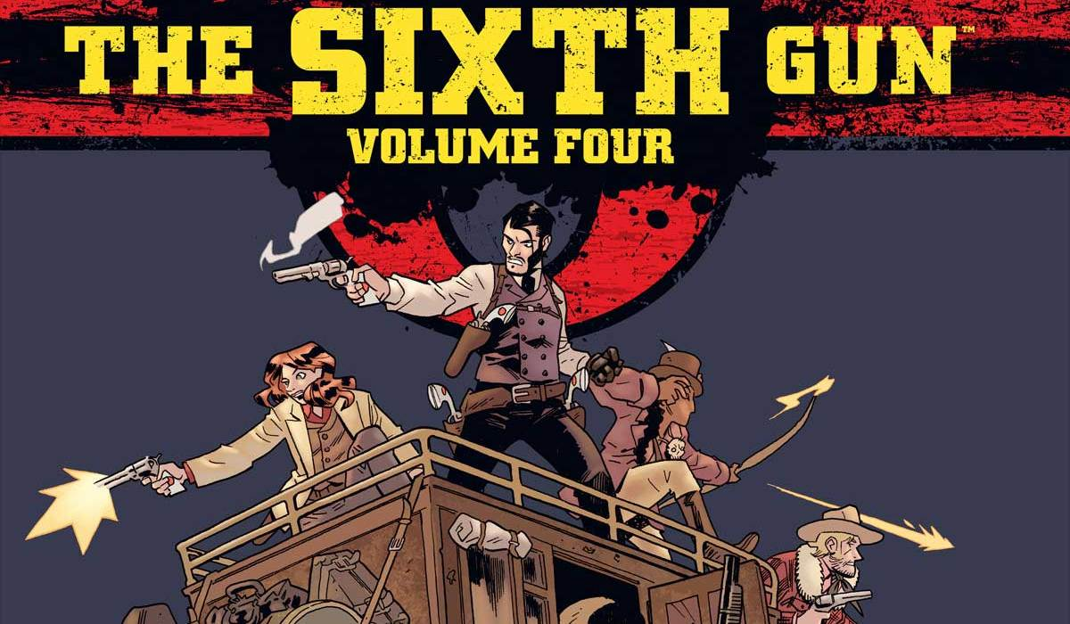 Feature: The Sixth Gun – Volume 4