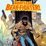 "Don't Miss This: ""Shirtless Bear-Fighter"""