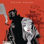 "Noir And Samurai: Victor Santos on ""Rashomon: A Commissioner Heigo Kobayashi Case"""