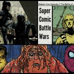 Super Comic Battle Wars: Season 1. Episode 4. The Battle of June 2017