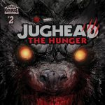 """Frank Tieri on Creating Frights in Monster Horror Series """"Jughead: The Hunger"""""""