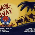 "Five Thoughts on <i>¡Mucha Lucha!</i>'s ""Mask Away"""