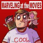 Marveling at the Movies Episode 19: Goodbye! (or, Let's See Infinity War!)