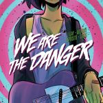 """""""We Are The Danger"""" #1"""