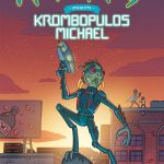 """Rick and Morty Presents Krombopulous Michael"""