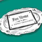 """Fun Home: A Family Tragicomic"""