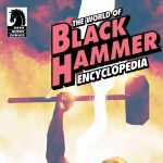 "Exclusive: ""World of Black Hammer Encyclopedia"" Hits Stores in July"