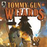 """""""Tommy Gun Wizards"""" #1"""