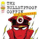 """""""Bulletproof Coffin: Disinterred"""" #4"""