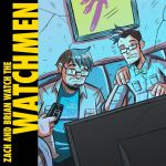 Zach and Brian Watch the <i>Watchmen</i>, Episode 3: Visual Aids and Marital Aids